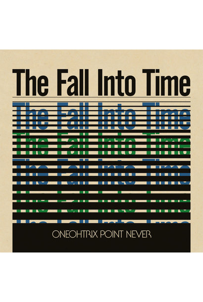 Oneohtrix Point Never • The Fall Into Time