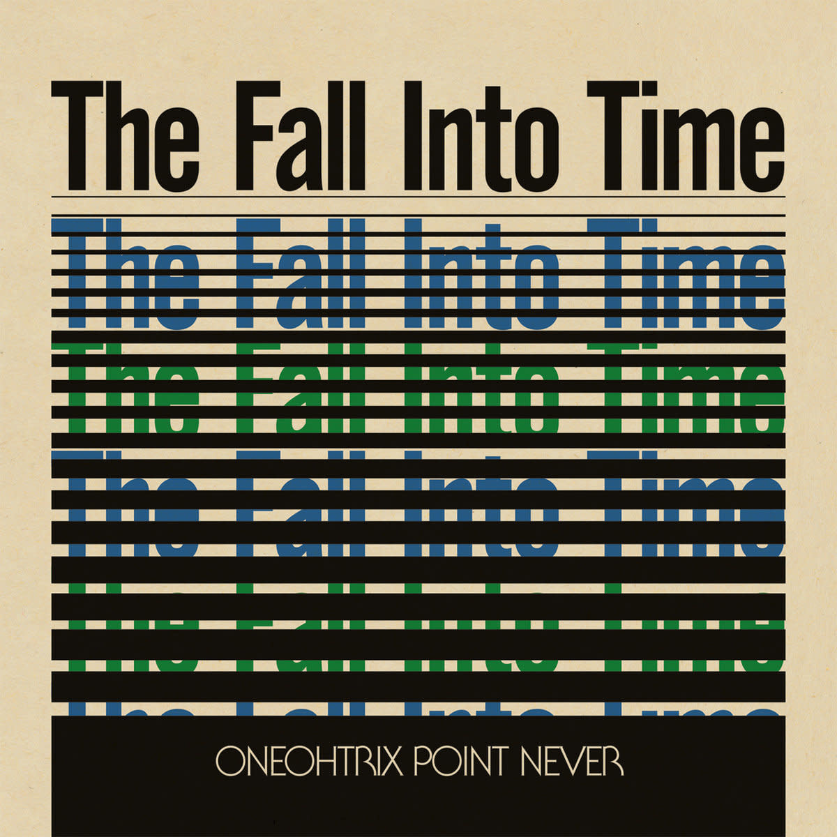 Oneohtrix Point Never • The Fall Into Time-1