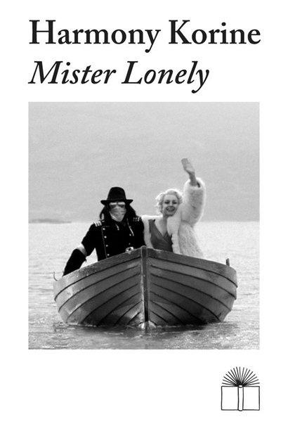 Harmony Korine • Mister Lonely