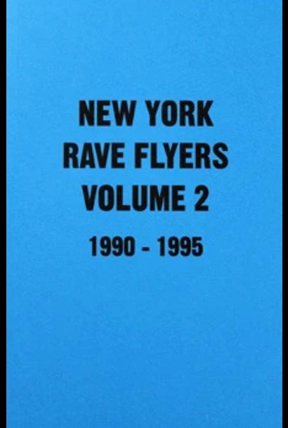Colpa Press • New York Rave Flyers  - Volume 2 : 1990-1995