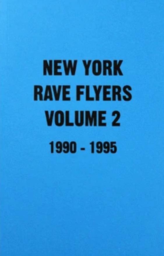 Colpa Press • New York Rave Flyers  - Volume 2 : 1990-1995-1