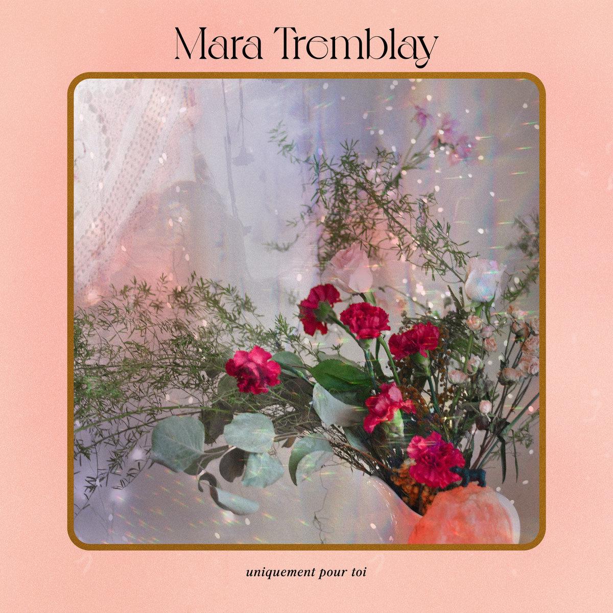 Mara Tremblay • Uniquement Pour Toi-1
