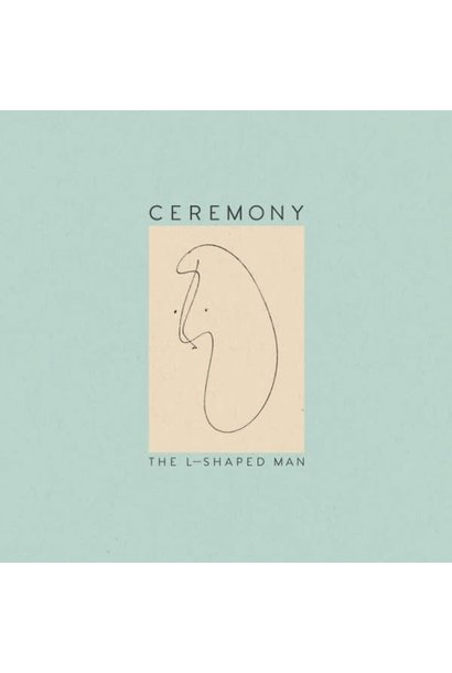 Ceremony • The L-Shaped Man