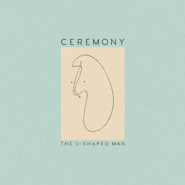 Ceremony • The L-Shaped Man-1