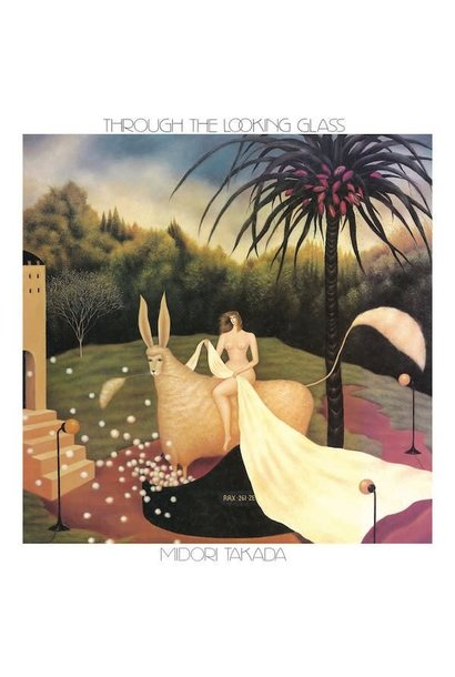 Midori Takada • Through The Looking Glass (édition deluxe gatefold 180g, 45rpm)