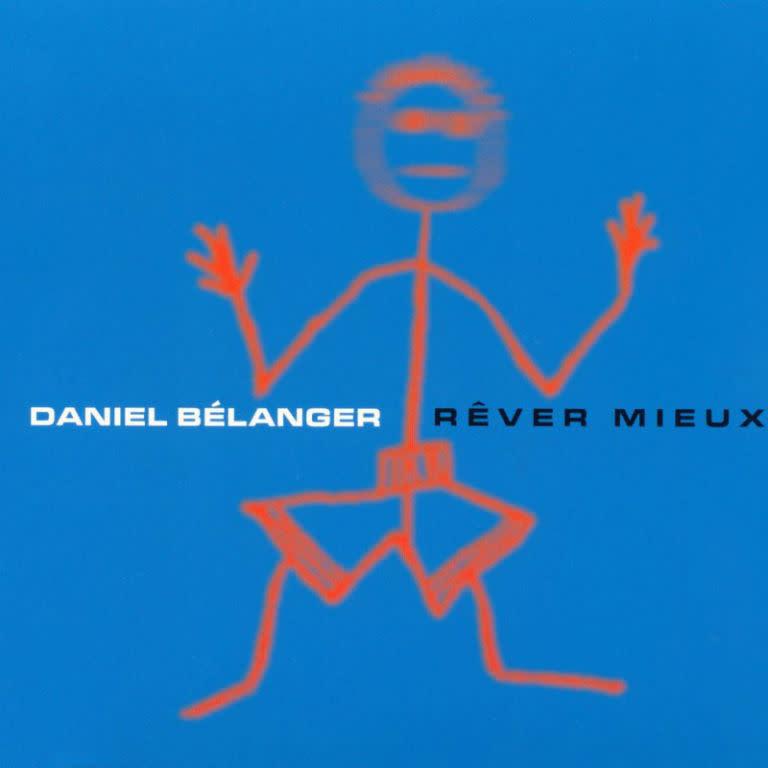 Daniel Bélanger • Rêver mieux-1