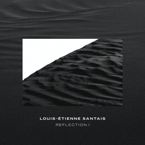 Louis-Étienne Santais • Reflection 1-1