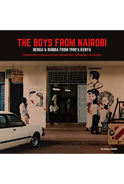 Artistes Variés • The Boys From Nairobi: Benga & Rumba From 1980's Kenya
