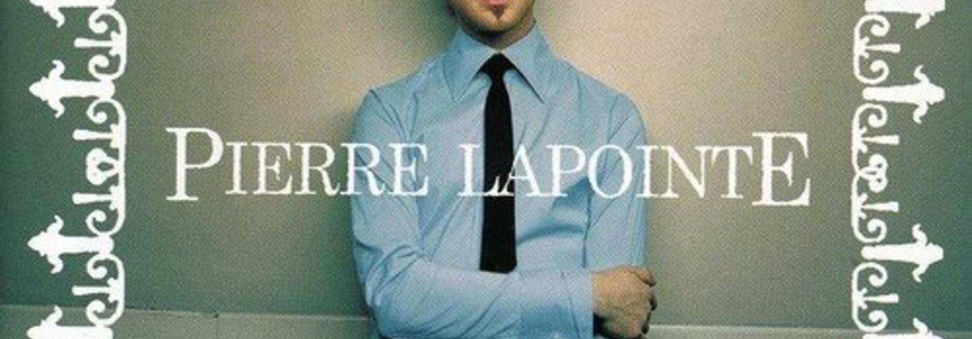 Pierre Lapointe • Pierre Lapointe