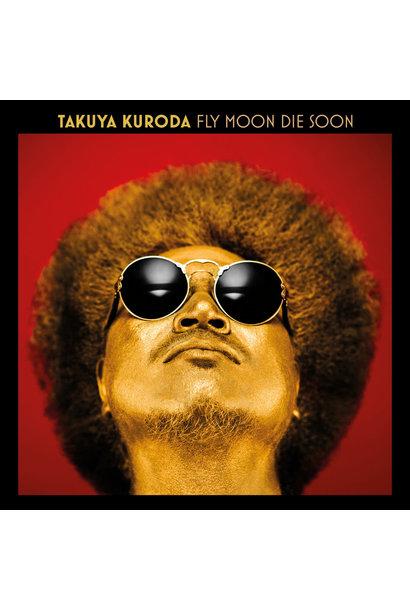 Takuya Kuroda • Fly Moon Die Soon