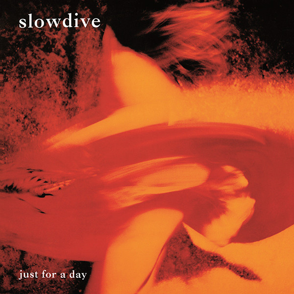 Slowdive • Just For A Day-1