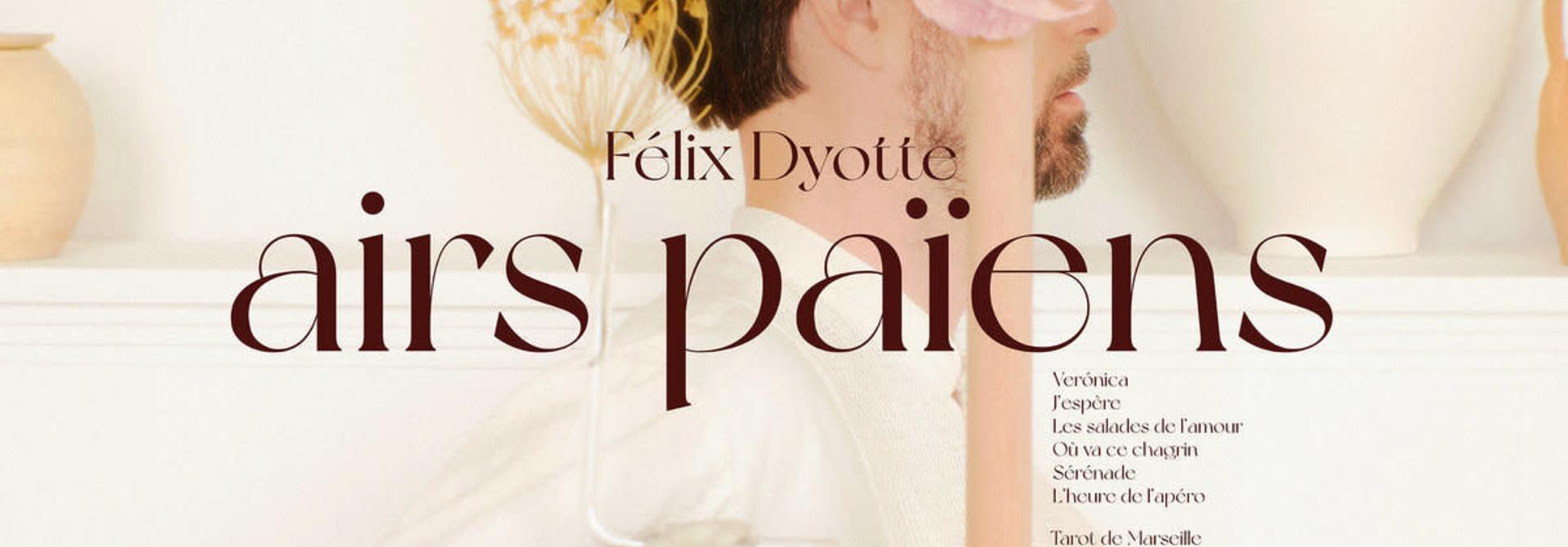 Félix Dyotte • Airs païens (RSD2021)