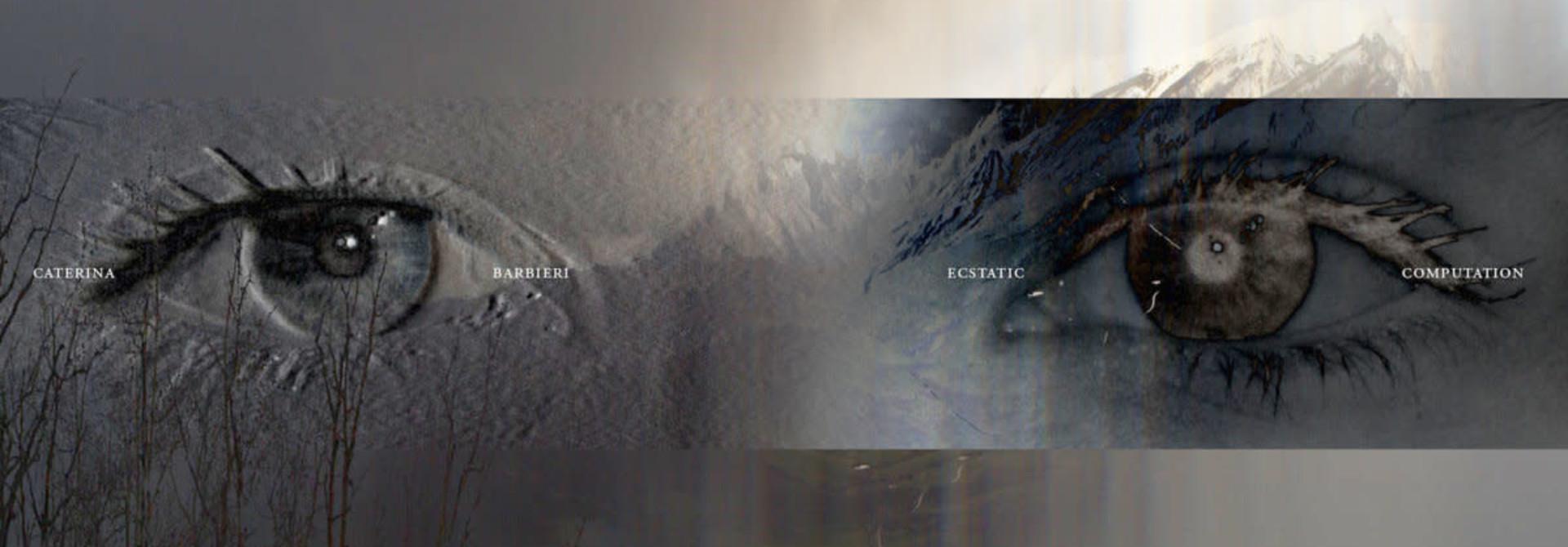 Caterina Barbieri • Ecstatic Computation