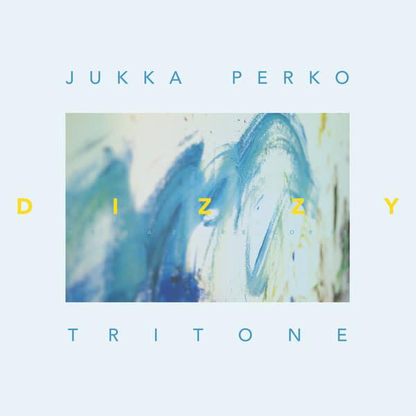Jukka Perko Tritone • Dizzy-1