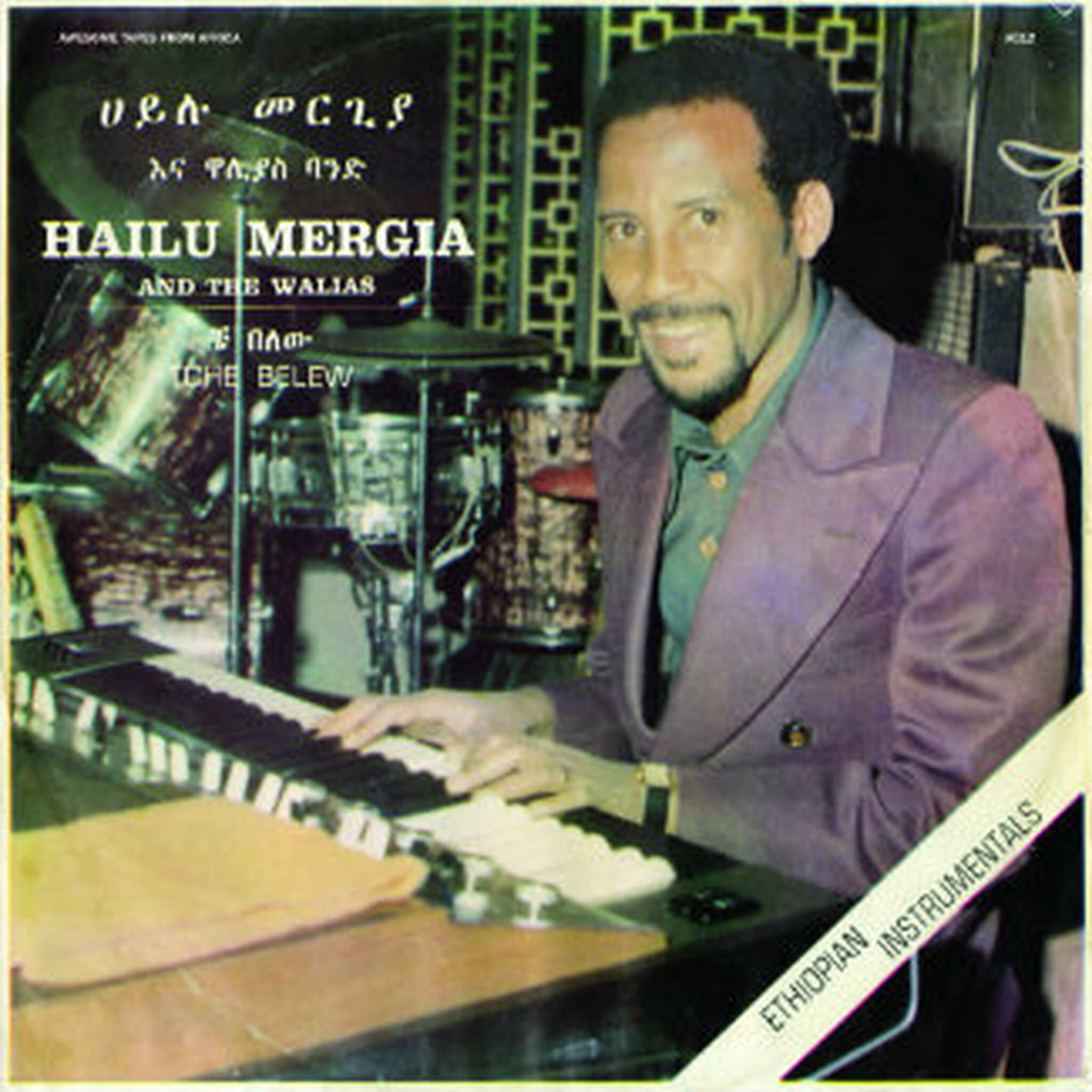 Hailu Mergia & The Walias • Tche Belew-1