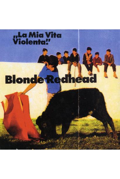 Blonde Redhead • La Mia Vita Violenta (réédition 2021)