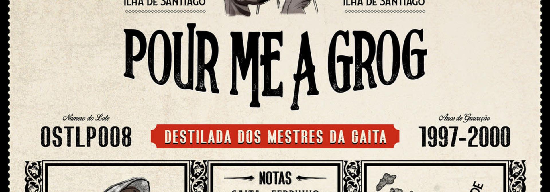 Artistes Variés • Pour Me A Grog: The Funana Revolt in 1990s Cabo Verde