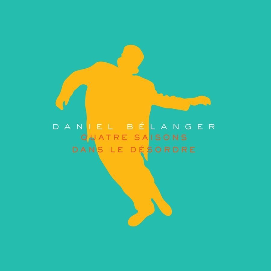 Daniel Bélanger • Quatre saisons dans le désordre-4