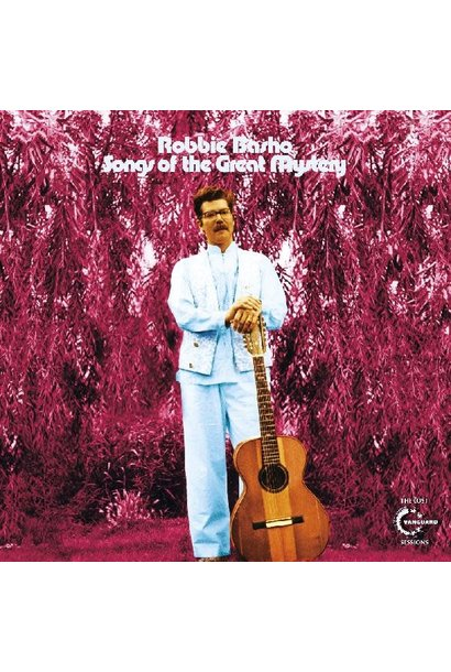 Robbie Basho • Songs of the Great Mystery - The Lost Vanguard Sessions (2LP)