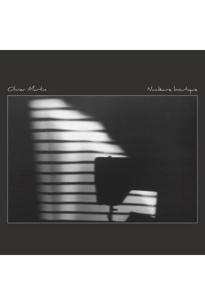 Olivier Martin • Nucléaire boutique