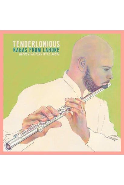Tenderlonious • Ragas from Lahore - Improvisations with Jaubi