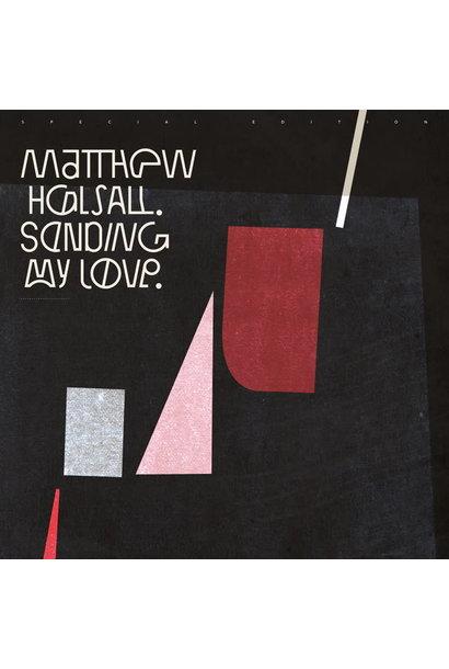 Matthew Halsall • Sending My Love (édition spéciale)