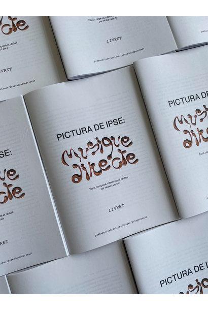 Hubert Lenoir • (LIVRET) PICTURA DE IPSE : Musique directe