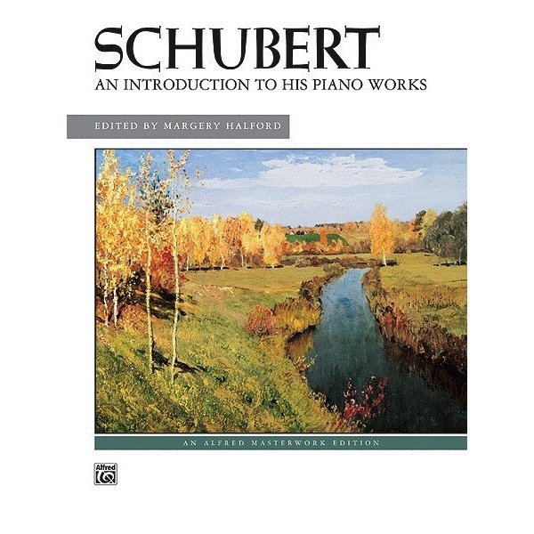 Alfred Music Schubert  - An Introduction to His Piano Works