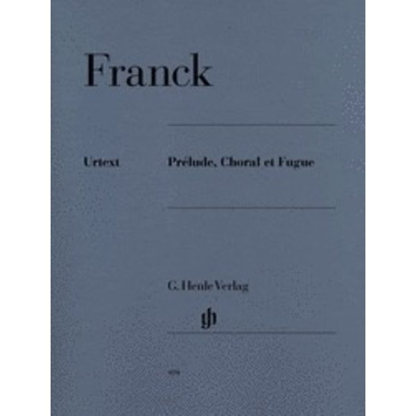 Henle Urtext Editions Franck - Prélude Choral et Fugue