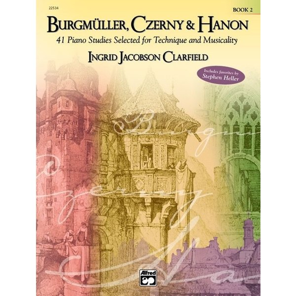 Alfred Music Burgmüller, Czerny & Hanon: Piano Studies Selected for Technique and Musicality, Volume 2