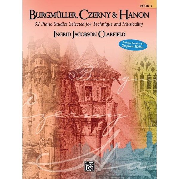 Alfred Music Burgmüller, Czerny & Hanon: Piano Studies Selected for Technique and Musicality, Volume 3
