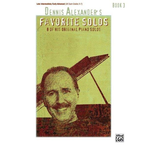 Alfred Music Dennis Alexander's Favorite Solos, Book 3