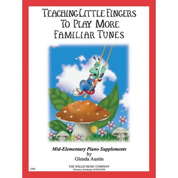 Willis Music Company Teaching Little Fingers to Play More Familiar Tunes - Book only