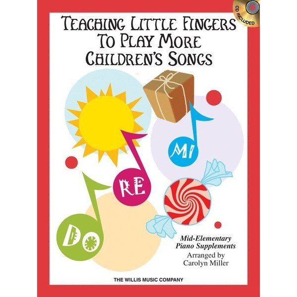 Willis Music Company Teaching Little Fingers to Play More Children's Songs