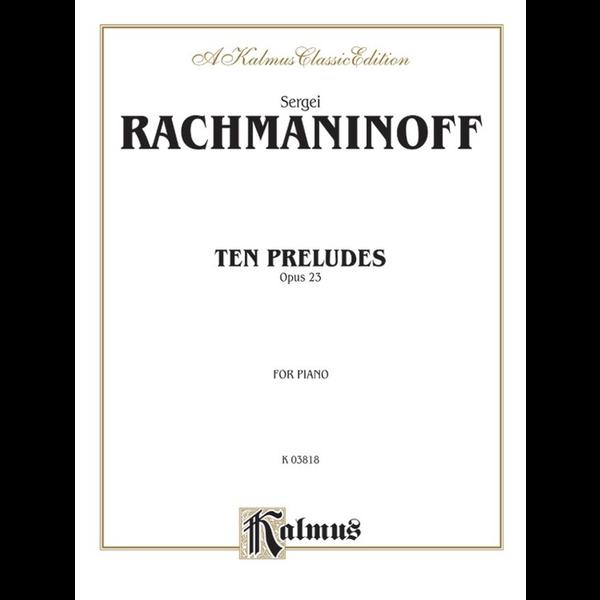 Kalmus Rachmaninoff - Ten Preludes, Op. 23