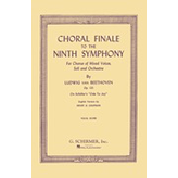 Hal Leonard Choral Finale to the Ninth Symphony For Chorus of Mixed Voices, Soli and Orchestra Op. 125