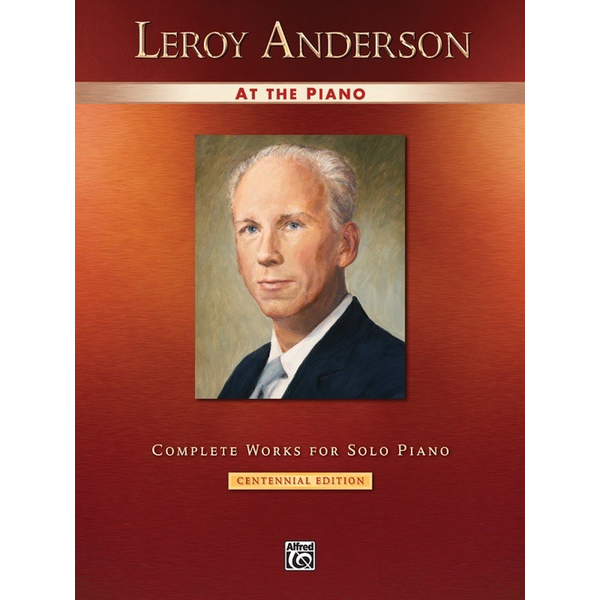 Alfred Music Leroy Anderson at the Piano