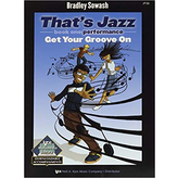Kjos That's Jazz, Book 1 - Performance: Get Your Groove On