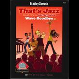 Kjos That's Jazz, Book 3 - Performance: Wave Goodbye