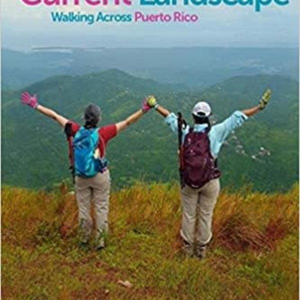 Sara Marina Current Landscape : Walking Across Puerto Rico