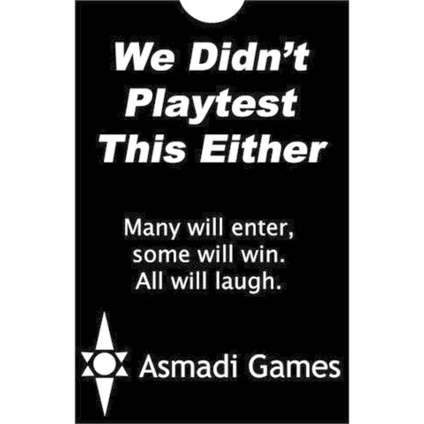 Asmadi We Didn't Playtest This Either