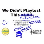 Asmadi We Didn't Playtest This Legacy