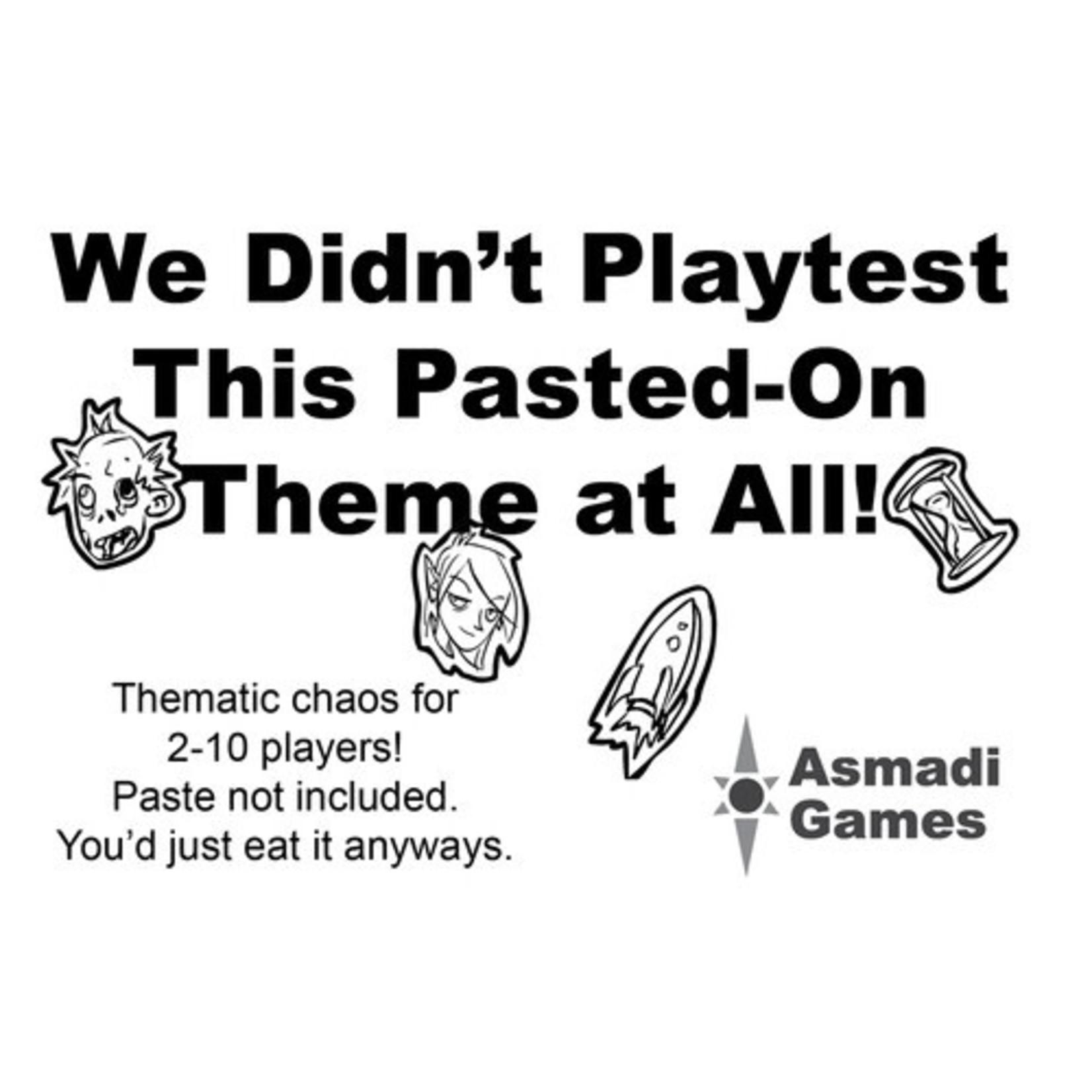 Asmadi We Didn't Playtest: Pasted On Theme