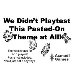 We Didn't Playtest: Pasted On Theme