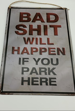Bad Shit Will Happen if You Park Here