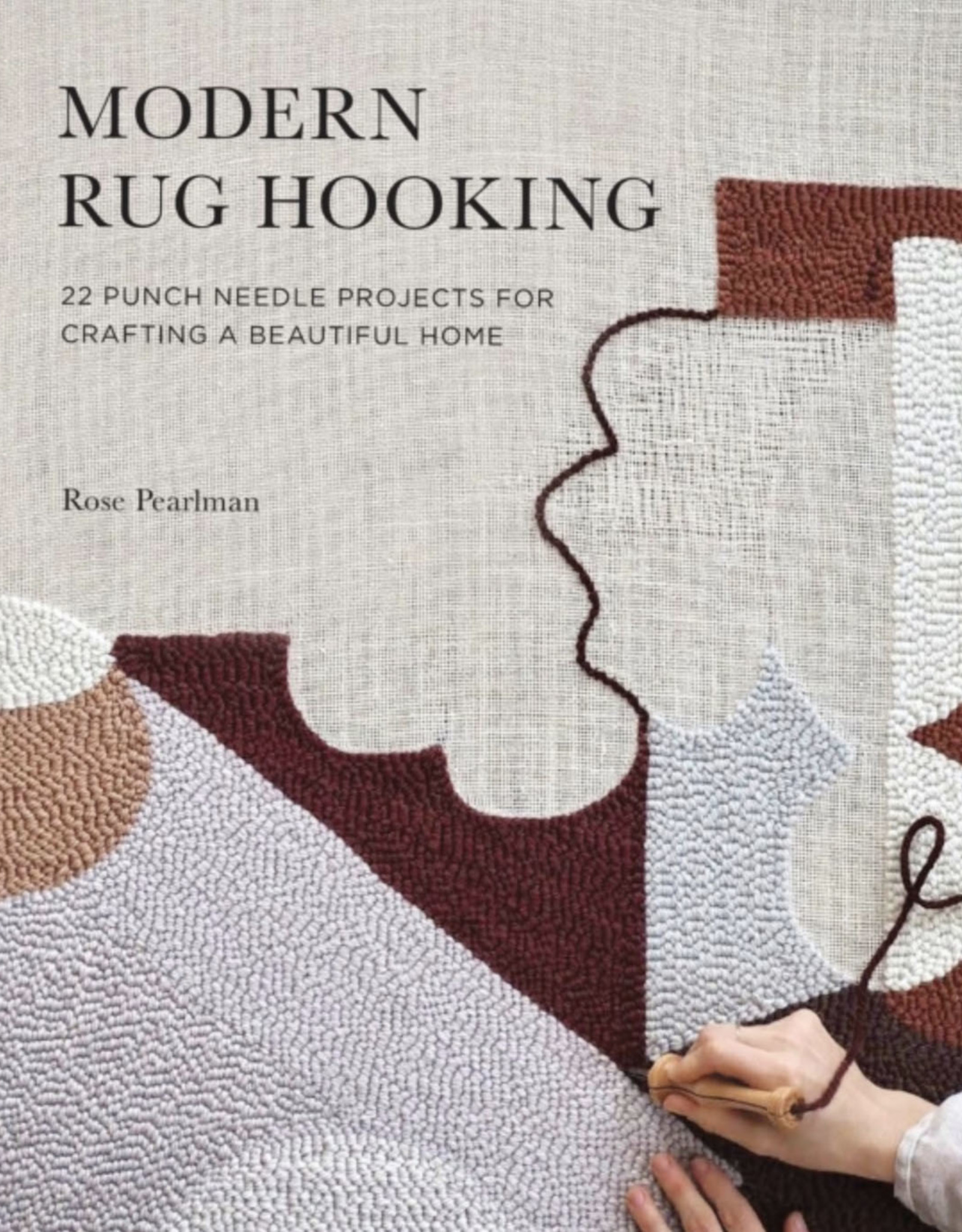 Modern Rug Hooking by Rose Pearlman