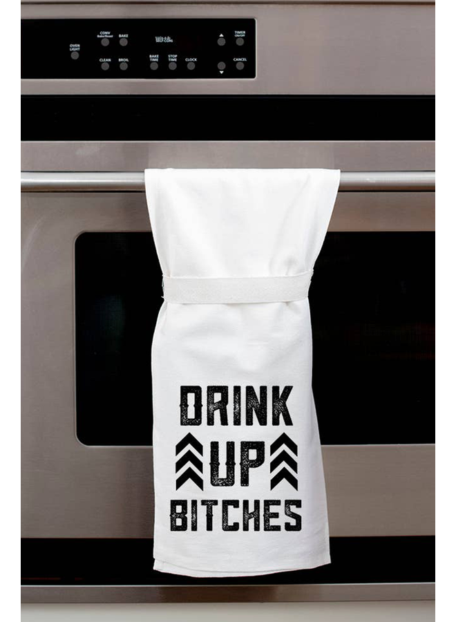 Drink Up Bitches Hang Tight Towel