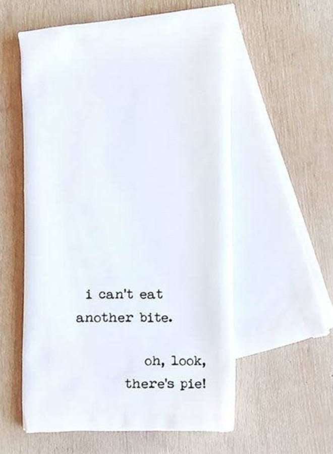 I Can't Eat Another Bite Tea Towel