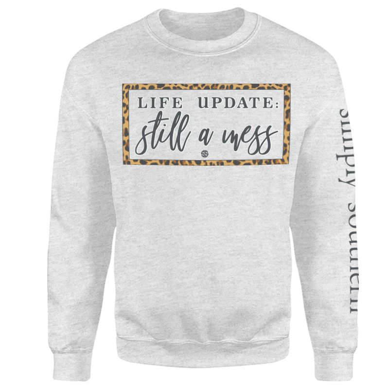Still A Mess Sweatshirt