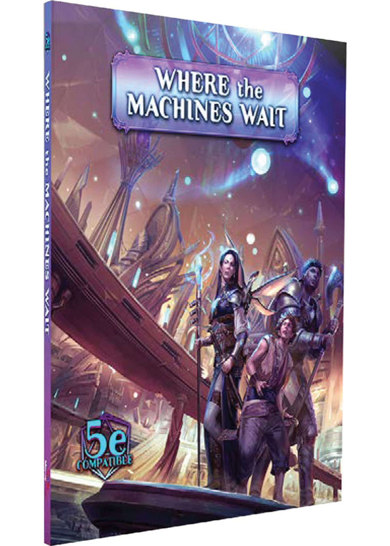 Arcana of the Ancients: Where the Machines Wait (5E)